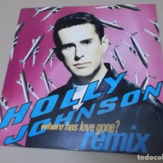Discos de vinilo: HOLLY JOHNSON (MX) WHERE HAS LOVE GONE +1 TRACK AÑO 1990. Lote 124555939