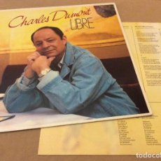 Discos de vinilo: CHARLES DUMONT. LIBRE. EMI 1987. CONTIENE ENCARTE CON LETRAS.. Lote 124572631