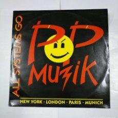 Discos de vinilo: ALL SYSTEMS GO.- POP MUZIK. MAXI-SINGLE. NEW YORK. LONDON. PARIS. MUNICH. TDKDA27. Lote 124573391