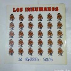 Discos de vinilo: LOS INHUMANOS. - 30 HOMBRES SOLOS- LP . TDKDA27. Lote 124575975