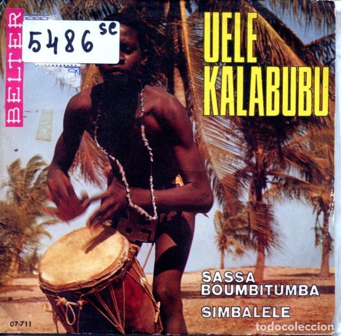 UELE KALABUBU / SASSA BOUMBITUMBA / SIMBALELE (SINGLE ESPAÑOL 1970) (Música - Discos - Singles Vinilo - Étnicas y Músicas del Mundo)