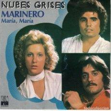 Dischi in vinile: NUBES GRISES - MARINERO / MARIA, MARIA (SINGLE ESPAÑOL, ARIOLA 1977). Lote 124594195