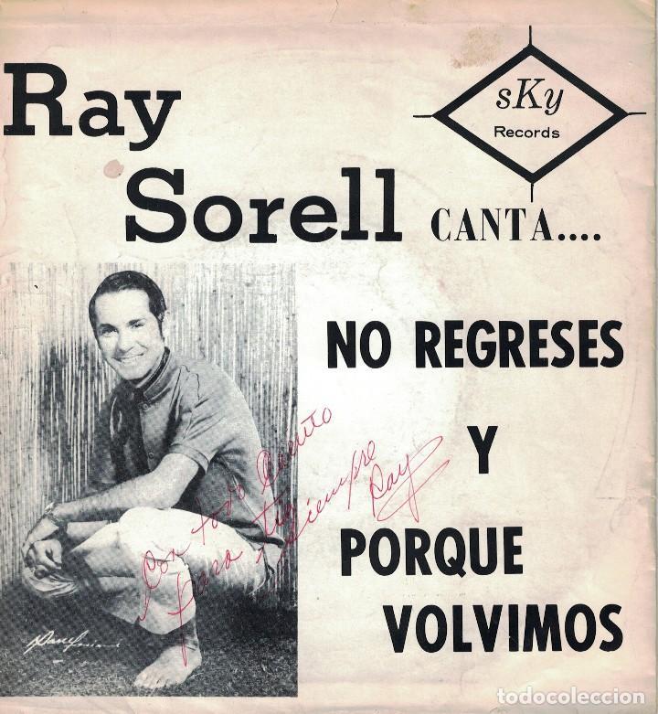 RAY SORELL - NO REGRESES / PORQUE VOLVIMOS (SINGLE ESPAÑOL, SKY RECORDS SIN FECHA) (Música - Discos - Singles Vinilo - Solistas Españoles de los 70 a la actualidad)