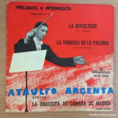 Discos de vinilo: ATAULFO ARGENTA - PRELUDIOS E INTERMEDIOS (Nº5) - LA REVOLTOSA - LA VERBENA DE LA PALOMA. Lote 124604727