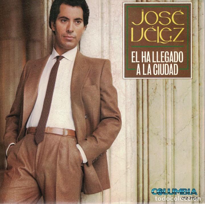 JOSE VELEZ - EL HA LLEGADO A LA CIUDAD / EN UNA ISLA ROMANTICA (SINGLE ESPAÑOL, COLUMBIA 1985) (Música - Discos - Singles Vinilo - Solistas Españoles de los 70 a la actualidad)