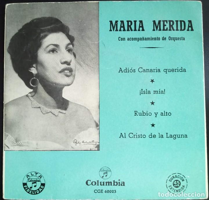 MARIA MERIDA - ADIOS CANARIA QUERIDA + 3 - EP COLUMBIA, ESPAÑA (Música - Discos de Vinilo - EPs - Flamenco, Canción española y Cuplé)
