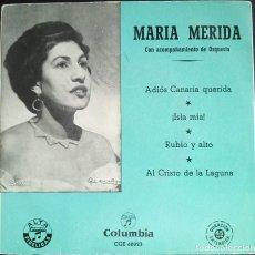 Discos de vinilo: MARIA MERIDA - ADIOS CANARIA QUERIDA + 3 - EP COLUMBIA, ESPAÑA. Lote 124619739