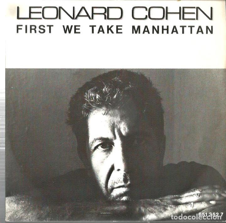 SG LEONARD COHEN : FIRST WE TAKE MANHATTAN + SISTERS OF MERCY (Música - Discos - Singles Vinilo - Cantautores Extranjeros)