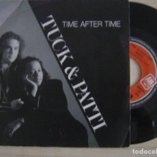 Discos de vinilo: TUCK & PATTI - TIME AFTER TIME + UP AND AT IT - SINGLE ESPAÑOL 1988 - AM. Lote 124637555
