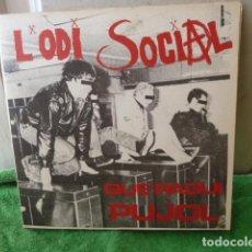 Discos de vinilo: L,ODI SOCIAL -QUE PAGUI PUJOL -. Lote 124697823