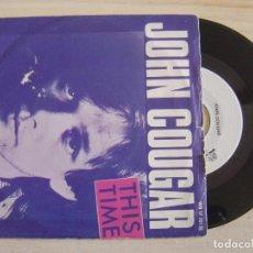 Discos de vinilo: JOHN COUGAR - THIS TIME + DON'T MISUNDERSTAND ME - SINGLE 1980 - WEA. Lote 124824027