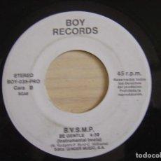 Discos de vinilo: B.V.S.M.P. - BE GENTLE - SINGLE PROMOCIONAL 1988 - BOY RECORDS. Lote 124916803