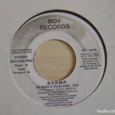 Discos de vinilo: B.V.S.M.P. - BE GENTLE - SINGLE PROMOCIONAL 1988 - BOY RECORDS. Lote 124917283
