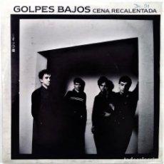 Discos de vinilo: GOLPES BAJOS - CENA RECALENTADA SG PROMO EDICIÓN ESPAÑOLA 1990. Lote 124921343