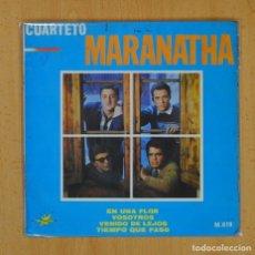 Discos de vinilo: CUARTETO MARANATHA - EN UNA FLOR + 3 - EP. Lote 124930327