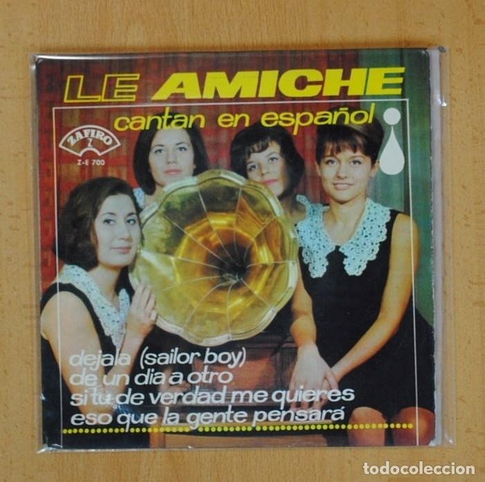 LE AMICHE - DEJALA (SAILOR BOY) + 3 - EP (Música - Discos de Vinilo - EPs - Canción Francesa e Italiana)