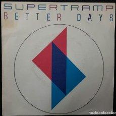 Discos de vinilo: SUPERTRAMP - BETTER DAYS - SINGLE - ESPAÑA - EXCELENTE - 1985. Lote 125049759