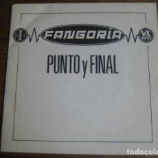 Discos de vinilo: FANGORIA - PUNTO Y FINAL ********** RARO SINGLE PROMOCIONAL 1991. Lote 125293455