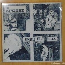 Discos de vinilo: THE XPOZEZ - SINGLES KILL LP - LP. Lote 125073744