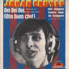 Discos de vinilo: JOHAN CRUYFF : OEI OEI OEI / ALLE STOPPEN INEENS NAAR DE KNOPPEN (POLYDOR, 1974). Lote 125077711