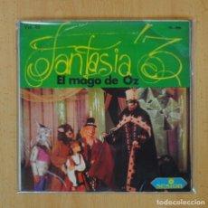 Discos de vinilo: FANTASIA´3 VOL. III - EL MAGO DE OZ - SINGLE. Lote 125080296