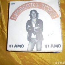Discos de vinilo: UMBERTO TOZZI. TI AMO / DIMENTICA, DIMENTICA. CGD, EDICION ITALIANA 1977. IMPECABLE. Lote 125090739