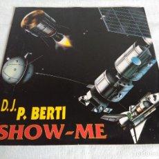 Discos de vinilo: VINILO-MAXI/DJ. P.BERTI/SHOW-ME.. Lote 125120547