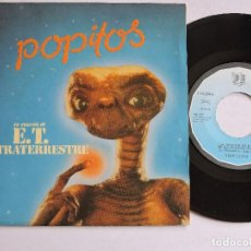 Discos de vinilo: POPITOS - LA CANCION DE E.T. EL EXTRATERRESTRE 7'' SINGLE . Lote 125165811