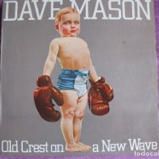 Discos de vinilo: LP - DAVE MASON (EX-TRAFFIC) - OLD CREST ON A NEW WAVE (SPAIN, CBS 1980). Lote 125211047