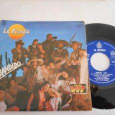 Discos de vinilo: LA BIONDA-SINGLE BANDIDO. Lote 125227667