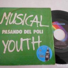Discos de vinilo: MUSICAL YOUTH-SINGLE PASANDO DEL POLI. Lote 125229371