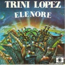 Discos de vinilo: TRINI LOPEZ - ELENORE / LEMON TREE (SINGLE ESPAÑOL, ROULETTE 1978). Lote 125260523