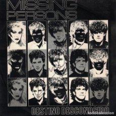 Discos de vinilo: MISSING PERSONS - DESTINATION UNKNOWN / NO WAY OUT (SINGLE ESPAÑOL, CAPITOL 1983). Lote 125260711