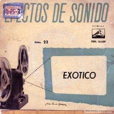 Discos de vinilo: EFECTOS DE SONIDO VOL.22 (EXOTICO) EP 1959. Lote 125260819