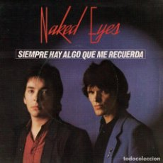 Discos de vinilo: NAKED EYES - ALWAYS SOMETHING THERE TO REMIND ME / PIT STOP (SINGLE ESPAÑOL, EMI 1982). Lote 125261031