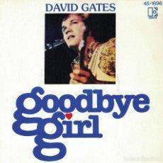 Discos de vinilo: DAVID GATES - GOODBYE GIRL / SUNDAY RIDER (SINGLE ESPAÑOL, ELEKTRA 1977). Lote 125261283