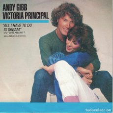 Discos de vinilo: ANDY GIBB WITH VICTORIA PRINCIPAL - ALL I HAVE TO DO IS DREAM / GODD FEELING. Lote 125261895