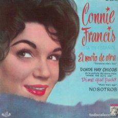 Discos de vinilo: CONNIE FRANCIS - EL NOVIO DE OTRA/DONDE HAY CHICOS/DIME QUE PASO/NOSOTROS. Lote 125262471