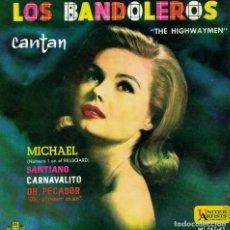 Discos de vinilo: LOS BANDOLEROS (THE HIGHWAYMEN) - MICHAEL/SANTIANO/CARNAVALITO/OH, PECADOR). Lote 125262611