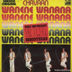Discos de vinilo: CHAVAAN - WANENE WANANA / MON'S LION (SINGLE ESPAÑOL, ATLANTIC 1977). Lote 125263695