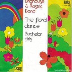 Discos de vinilo: BRIGHOUSE AND RASTRIC BAND - THE FLORAL DANCE / BACHELOR GIRLS (SINGLE ESPAÑOL, LOGO 1978). Lote 125263823