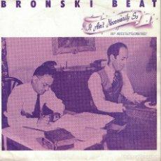 Discos de vinilo: BRONSKI BEAT - IT AIN'T NECESSARILY SO / CLOSE TO THE EDGE (SINGLE ESPAÑOL, LONDON 1984). Lote 125263967