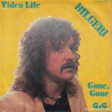Discos de vinilo: BILGERI - VIDEO LIFE / GONE, GONE (SINGLE ESPAÑOL, ZAFIRO 1981). Lote 125264803