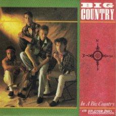Discos de vinilo: BIG XOUNTRY - IN A BIG OUNTRY / ALL OF US (SINGLE ESPAÑOL, MERCURY 1983). Lote 125265015
