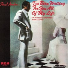 Discos de vinilo: PAUL ANKA - I'VE BEEN WAITING FOR YOU ALL OF MY LIFE / THINK I'M IN LOVE AGAIN . Lote 125266367