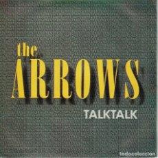 Discos de vinilo: THE ARROWS - TALK TALK / EASY STREET (SINGLE ESPAÑOL, AM RECORDS 1985). Lote 125266483
