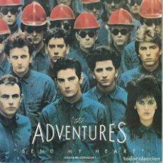 Discos de vinilo: THE ADVENTURES - SEND MY HEART / THESE CHILDREN (SINGLE ESPAÑOL, CHRYSALIS 1985). Lote 125266895