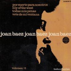 Discos de vinilo: JOAN BAEZ - POR SUERTE PARA NOSOTROS/LILY OF THE WEST/TODAS MIS PENAS/VETE DE MI VENTANA. Lote 125269995