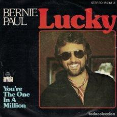 Discos de vinilo: BERNIE PAUL - LUCKY / YOU'RE THE ONE IN A MILLION (SINGLE ESPAÑOL, ARIOLA 1978). Lote 125271547
