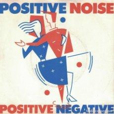 Discos de vinilo: POSITIVE NOISE - POSITIVE NEGATIVE / ENERGY (SINGLE ESPAÑOL, STATIK 1982). Lote 125271787